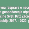 Javna rasprava o nacrtu Plana gospodarenja otpadom Općine Sveti Križ Začretje za razdoblje 2017.-2020. g.